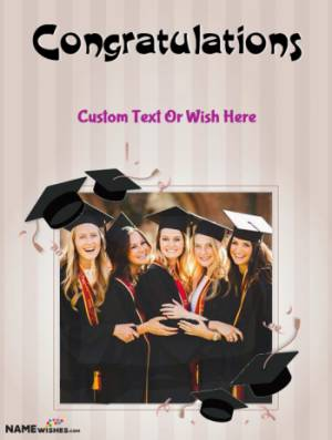 Congratulations on Your Graduation Wish With Name And Photo