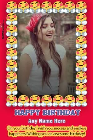 Cute Emoji Birthday Wish With Name and Photo Frame Free Edit