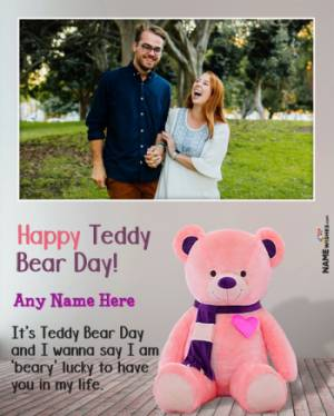 Cute Happy Teddy Bear Day Wish With Name and Photo Online Edit