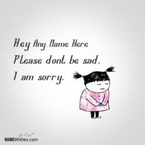 Dont Be Sad Sorry Image With Name