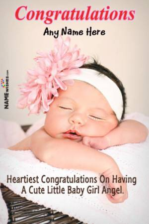 Heartiest Congratulations On Having A Baby Girl Little Cute Angel