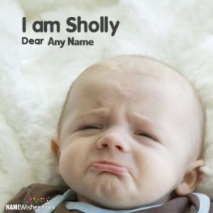 I Am Sholly Baby Image With Name Editing