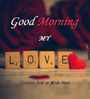 Good Morning Wishes With Name And Photo