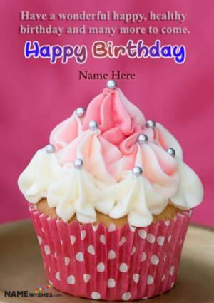 Strawberry Cup Cake Birthday Wish With Name Edit