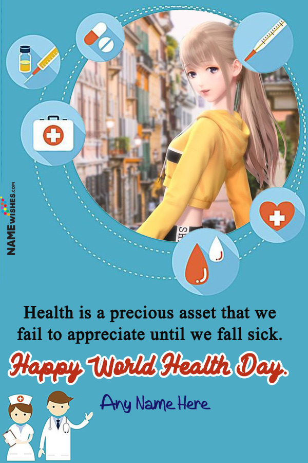 Beautiful Happy World Health Day Wishes With Name and Photo Edit