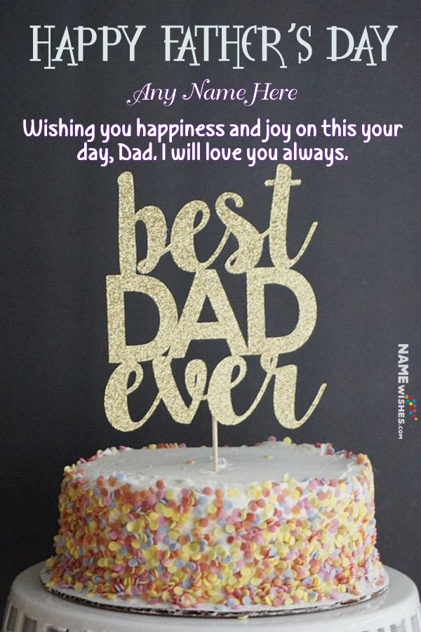 Best Dad Ever Happy Fathers Day Cake With Name Edit