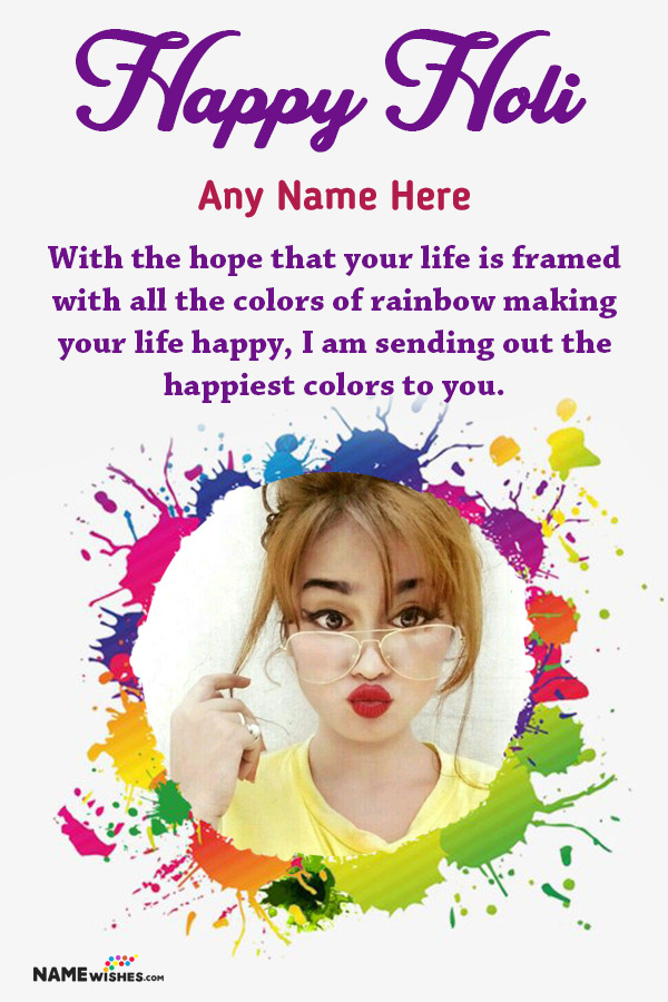 Colorful Holi Festival Wish With Name and Pic Edit Online