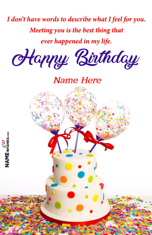 Confetti Balloons Cake Birthday Wish With Name For Lover or Wife or Husband