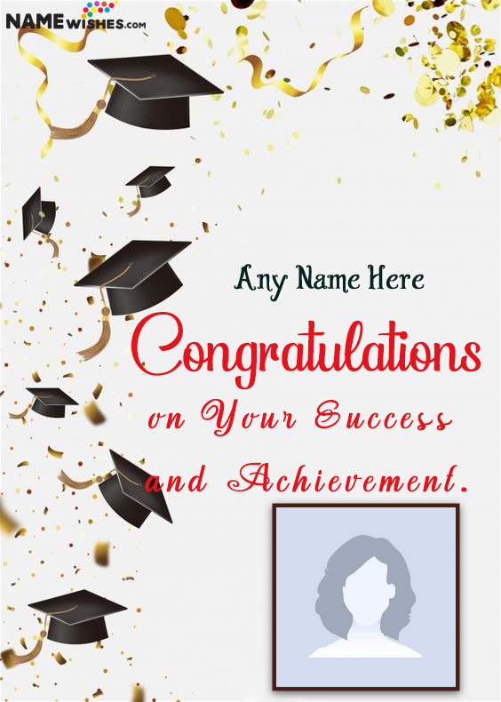 Congratulations and Graduation Wishes With name and Photo