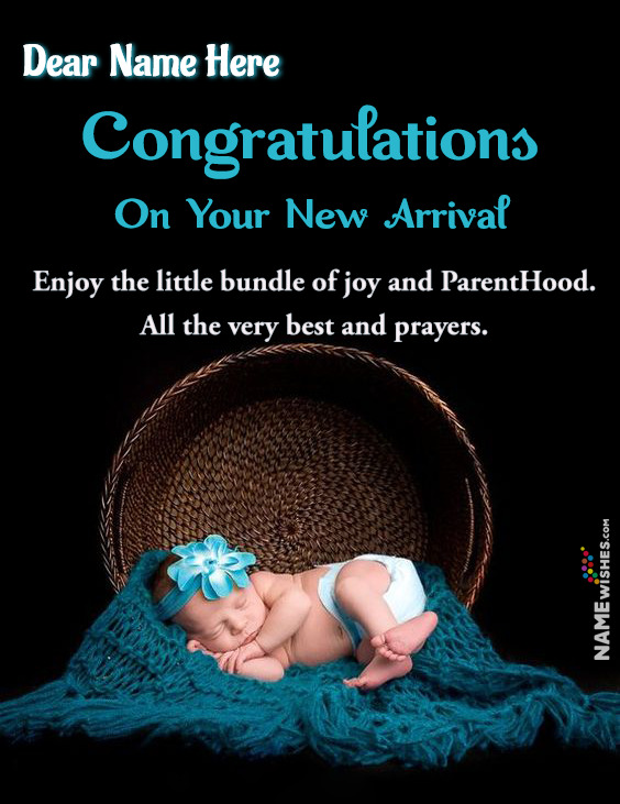 Congratulations On Your New Arrival Wish With Name For Parents