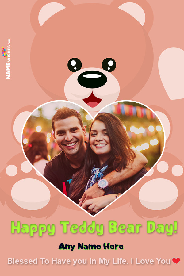 Cute Big Teddy Bear Day Wish With Name and Hear Photo Free Online Edit
