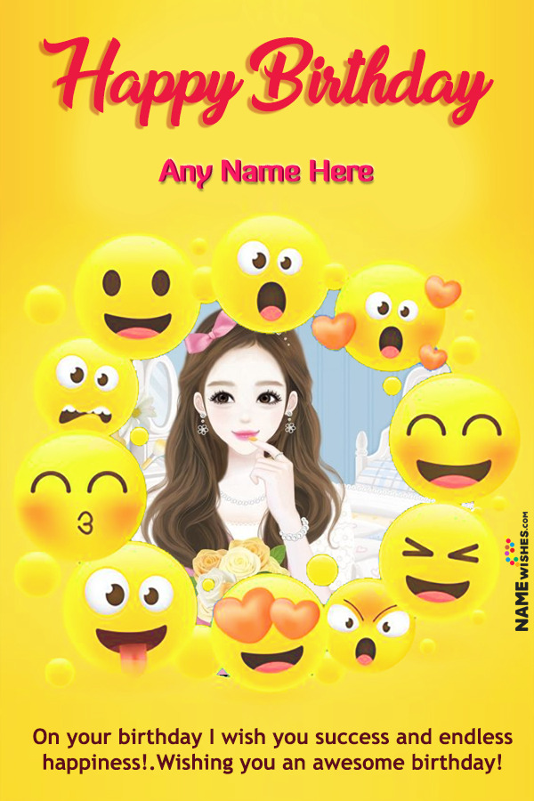 Cute Emojis Birthday Wish With Name and Pic Edit Online
