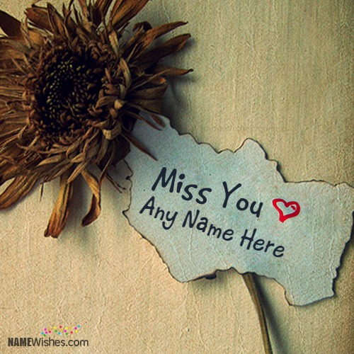 Express Yourself By Writing Name on I Miss You Images