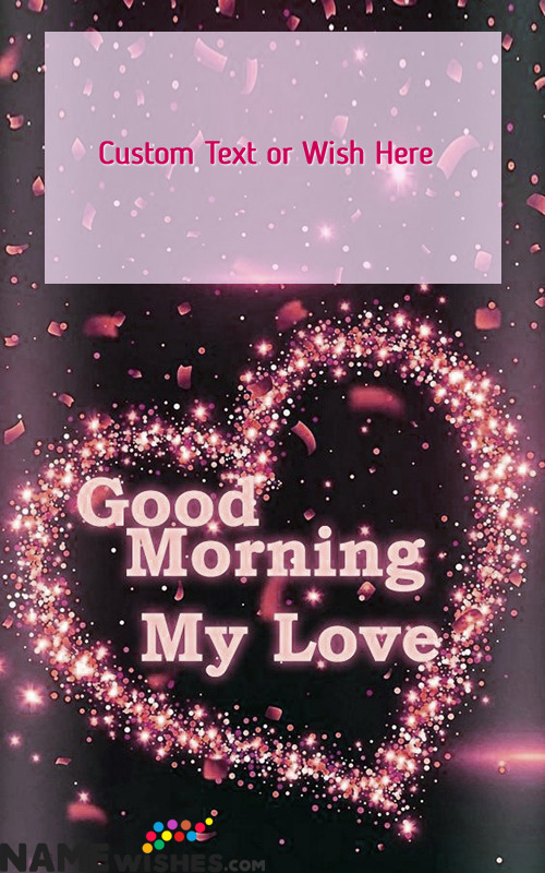 Good Morning Heart Wish with Name for your Lover