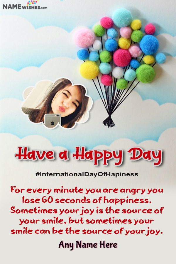 Happy Balloons International Day of Happiness Quotes with Name and Pic Edit