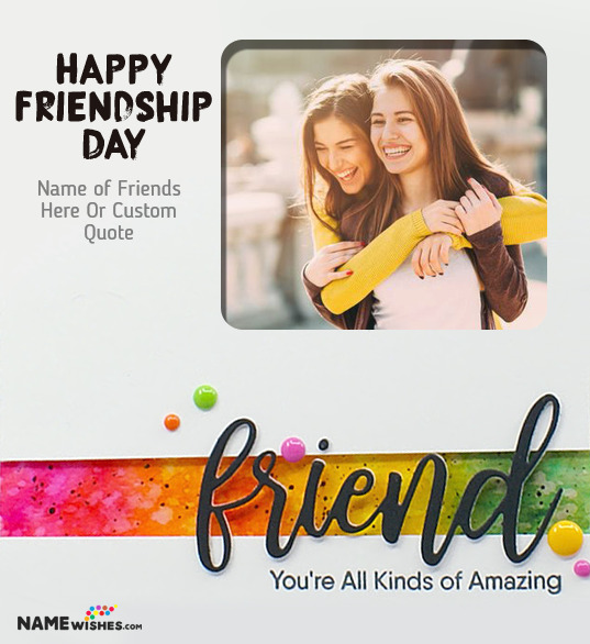 Happy Friendship Day Wishes With Photo and Names