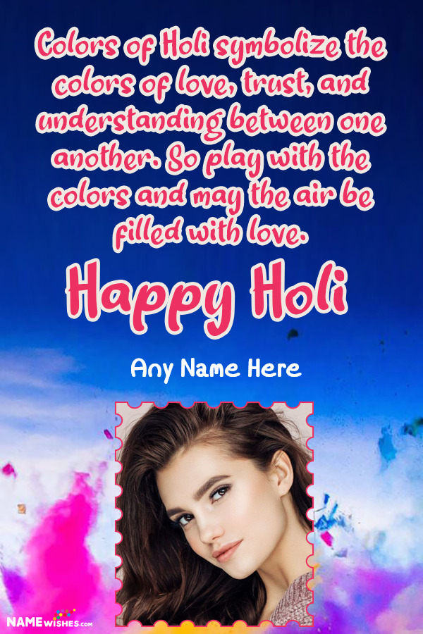 Happy Holi Photo Frame With Name Edit Online Gift For Friends