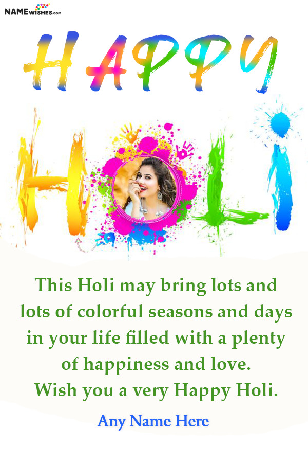 Happy Holi wishes With Name and Photo edit Online