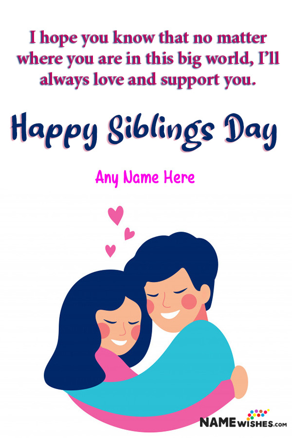 Happy Siblings Day Brother Sister Wish With Name Edit Online
