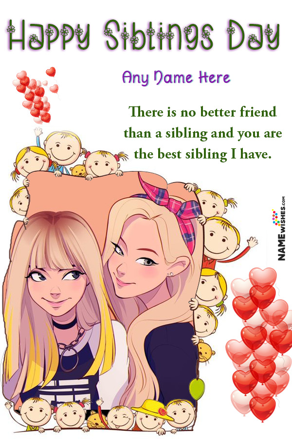 Happy Siblings Day Wishes With Name and Photo Frame For Brother Sister