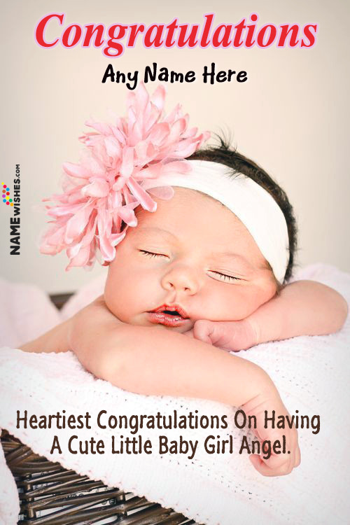 Heartiest Congratulations On Having A Baby Girl Little Cute Angel