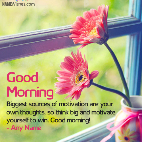 Lovely Good Morning Wishes With Name Writing Option