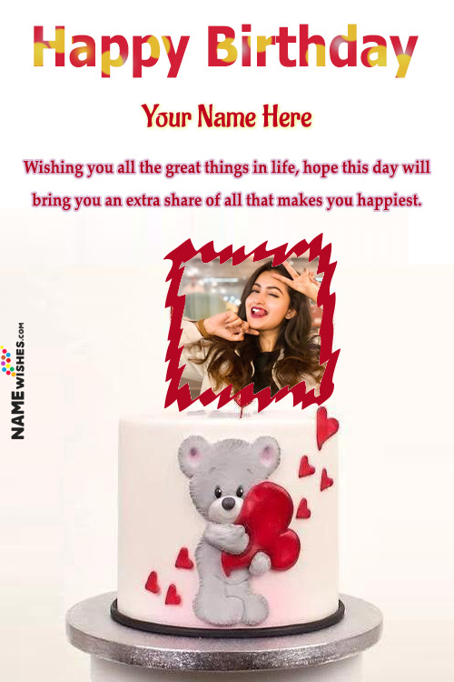 Teddy Bear Love Happy Birthday Cake With Name And Photo For GirlFriend or Wife